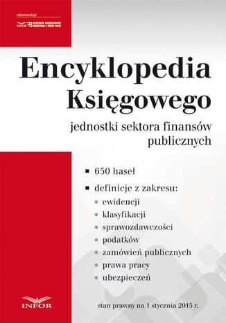 Okładka książki/ebooka Encyklopedia księgowego jednostki sektora finansów publicznych