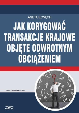 Okładka książki Jak korygować transakcje krajowe objęte odwrotnym obciążeniem