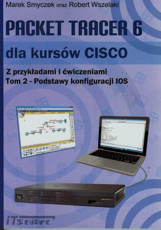 Okładka książki/ebooka Packet Tracer 6 dla kursów CISCO Tom 2