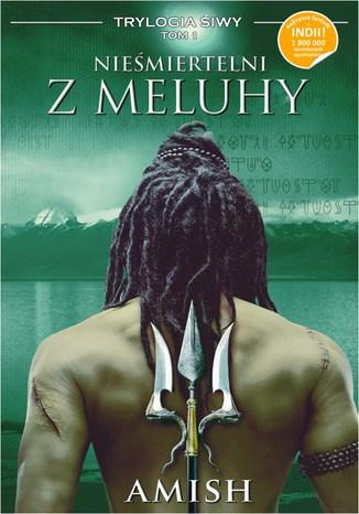 Okładka książki/ebooka Nieśmiertelni z Meluhy. Trylogia Śiwy  tom 1