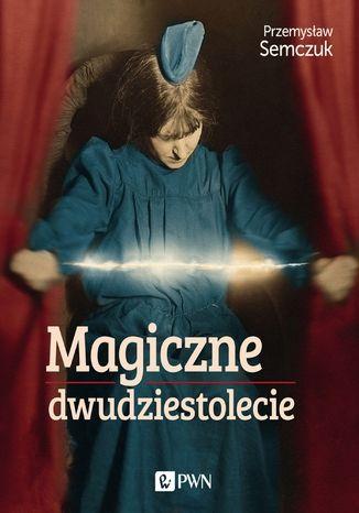 Okładka książki Magiczne dwudziestolecie