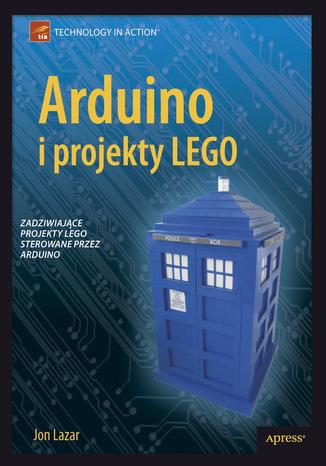 Okładka książki/ebooka Arduino i projekty LEGO. Zadziwiające projekty LEGO sterowane przez Arduino