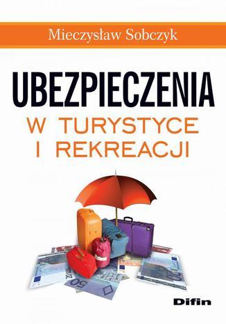 Okładka książki/ebooka Ubezpieczenia w turystyce i rekreacji