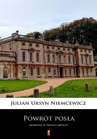 Okładka książki Powrót posła. Komedia w trzech aktach