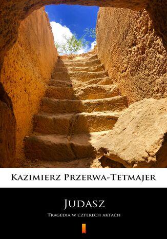 Okładka książki/ebooka Judasz. Tragedia w czterech aktach