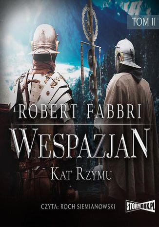 Okładka książki Wespazjan. Tom II. Kat Rzymu