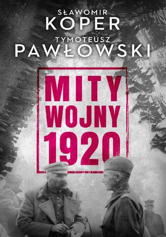 Okładka książki Mity wojny 1920
