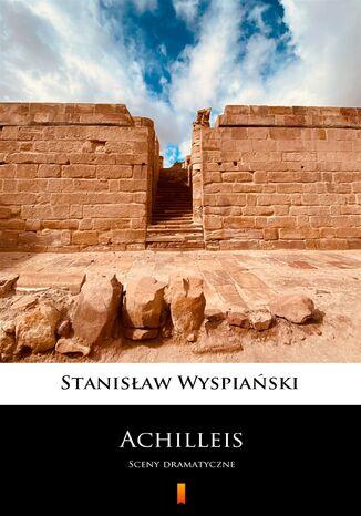 Okładka książki Achilleis. Sceny dramatyczne
