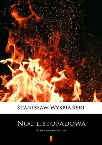 Okładka książki Noc listopadowa. Sceny dramatyczne