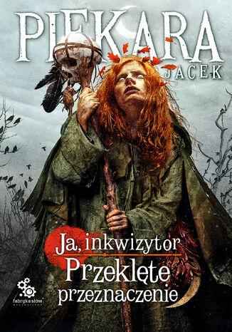 Okładka książki/ebooka Ja, inkwizytor. Ruska trylogia (#3). Ja, inkwizytor. Przeklęte przeznaczenie