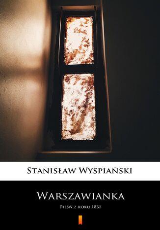 Okładka książki Warszawianka. Pieśń z roku 1831