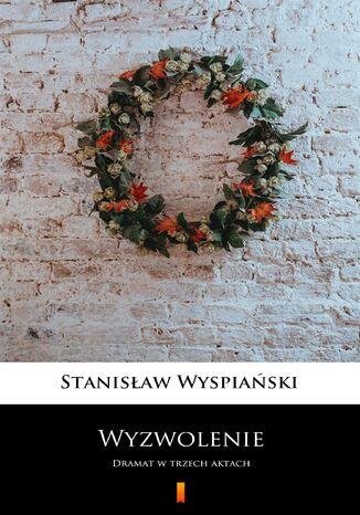 Okładka książki/ebooka Wyzwolenie. Dramat w trzech aktach