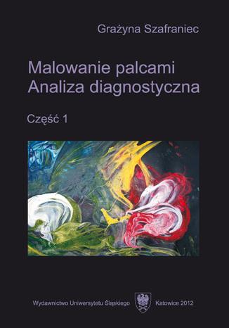 Okładka książki Malowanie palcami. Analiza diagnostyczna. Cz. 1