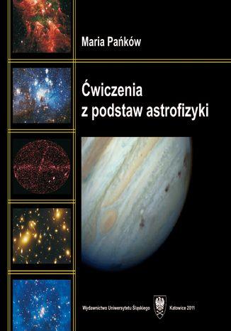 Okładka książki Ćwiczenia z podstaw astrofizyki