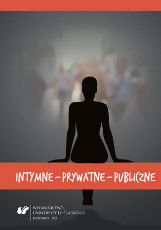 Okładka książki Intymne - prywatne - publiczne