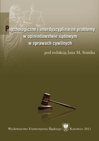 Okładka książki Psychologiczne i interdyscyplinarne problemy w opiniodawstwie sądowym w sprawach cywilnych
