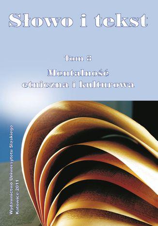 Okładka książki/ebooka Słowo i tekst. T. 3: Mentalność etniczna i kulturowa