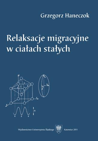 Okładka książki Relaksacje migracyjne w ciałach stałych