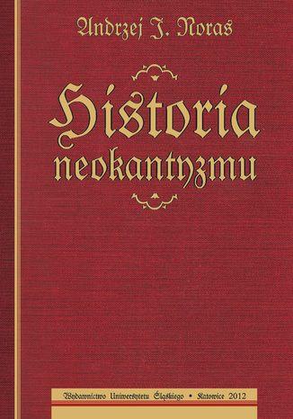 Okładka książki/ebooka Historia neokantyzmu