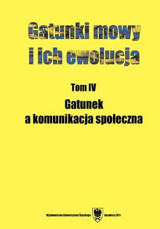 Gatunki mowy i ich ewolucja. T. 4: Gatunek a komunikacja społeczna