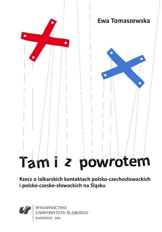 Okładka książki Tam i z powrotem. Rzecz o lalkarskich kontaktach polsko-czechosłowackich i polsko-czesko-słowackich na Śląsku