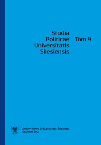 Okładka książki Studia Politicae Universitatis Silesiensis. T. 9