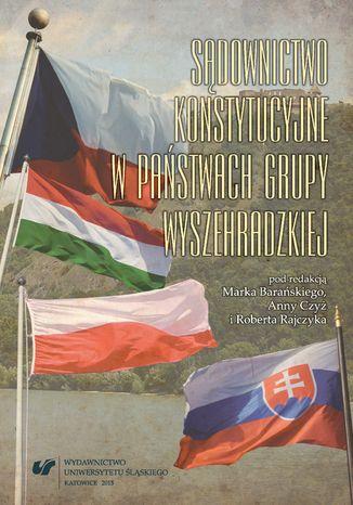 Okładka książki Sądownictwo konstytucyjne w państwach Grupy Wyszehradzkiej. Perspektywa politologiczno-prawna
