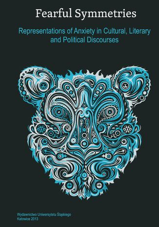 Okładka książki Fearful Symmetries. Representations of Anxiety in Cultural, Literary and Political Discourses