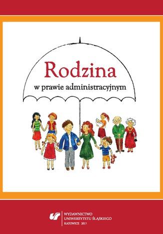 Okładka książki Rodzina w prawie administracyjnym