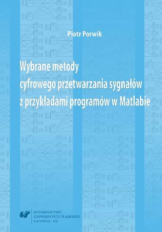 Okładka książki Wybrane metody cyfrowego przetwarzania sygnałów z przykładami programów w Matlabie