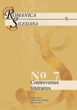 Okładka książki Romanica Silesiana. No 7: Controverses littéraires