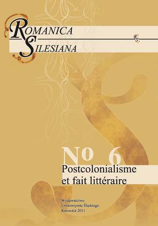 Romanica Silesiana. No 6: Postcolonialisme et fait littéraire