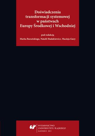 Doświadczenia transformacji systemowej w państwach Europy Środkowej i Wschodniej