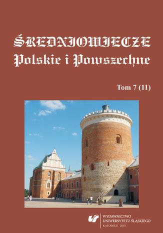 Okładka książki Średniowiecze Polskie i Powszechne. T. 7 (11)