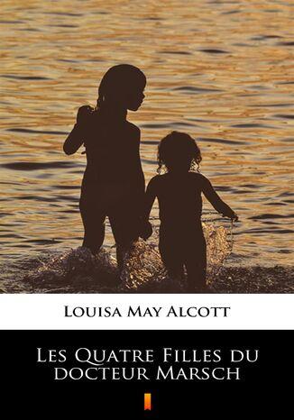 Okładka książki Les Quatre Filles du docteur Marsch