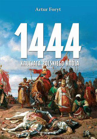 Okładka książki 1444 Krucjata polskiego króla