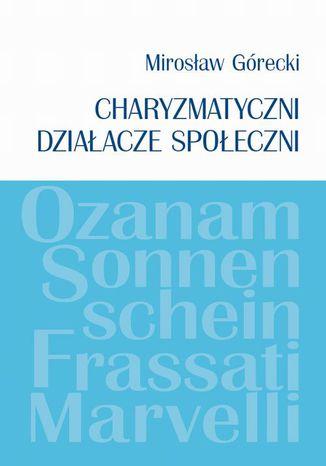 Okładka książki Charyzmatyczni działacze społeczni