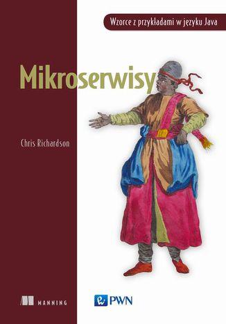 Okładka książki Mikroserwisy. Wzorce z przykładami w języku Java