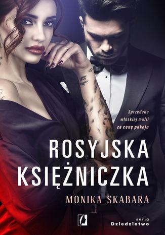 Okładka książki/ebooka Rosyjska księżniczka. Dziedzictwo. Tom 1