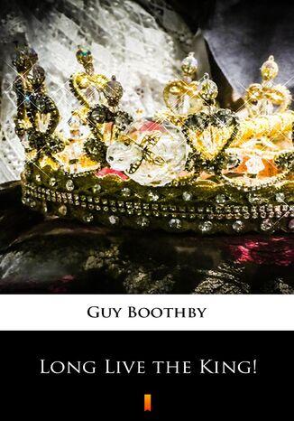 Okładka książki Long Live the King!