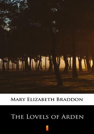 Okładka książki/ebooka The Lovels of Arden