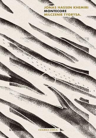 Okładka książki Montecore. Milczenie tygrysa