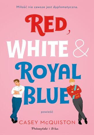 Okładka książki/ebooka Red, White & Royal Blue