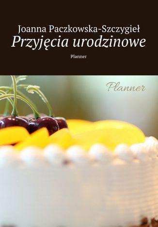 Okładka książki/ebooka Przyjęcia urodzinowe