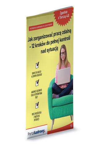 Okładka książki/ebooka Jak zorganizować pracę zdalną krok po kroku - 12 kroków do pełnej kontroli nad sytuacją. Zgodnie z tarczą 4.0