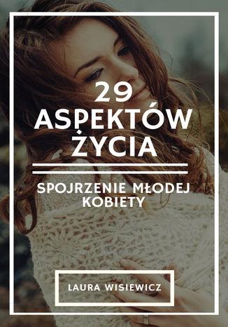 29 aspektów życia. Spojrzenie młodej kobiety