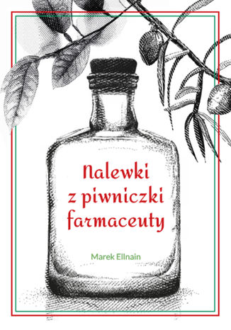 Okładka książki Nalewki z piwniczki farmaceuty