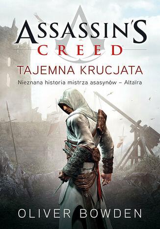 Okładka książki Assassin's Creed (#3). Tajemna krucjata