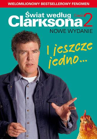 Okładka książki Świat według Clarksona (#2). I jeszcze jedno... Świat według Clarksona 2