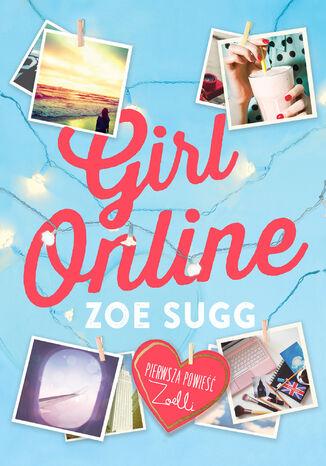 Okładka książki Girl Online. Pierwsza powieść Zoelli